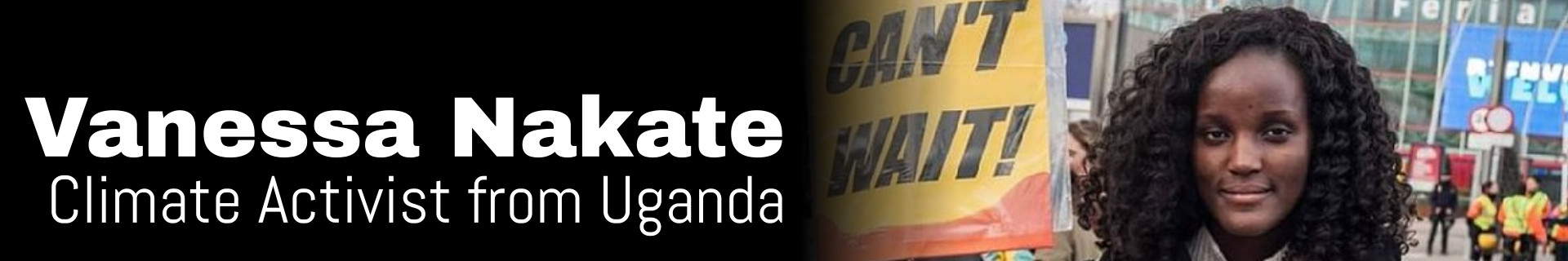Vanessa Nakate - Climate Activist from Uganda